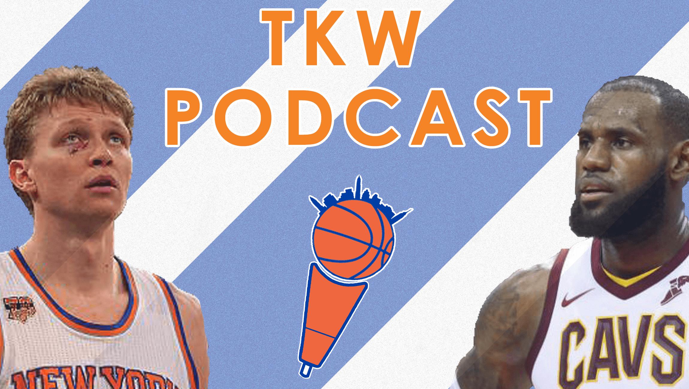 LeBron/DSJ, Kuz, Noah's Return, KP's Killin' It | TKW Podcast
