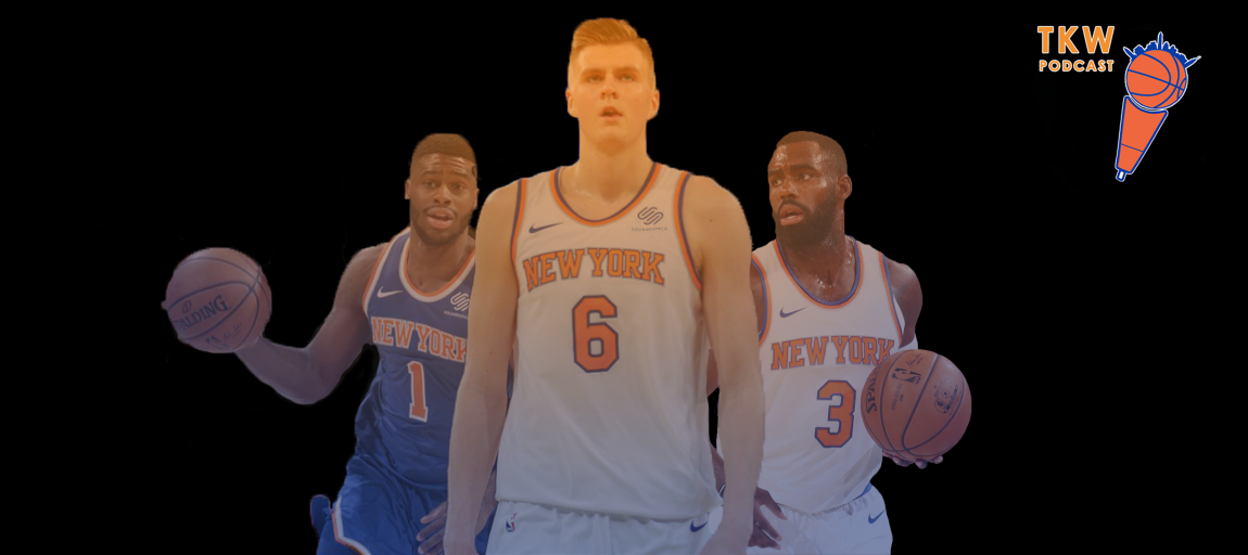 TKW Podcast: Full Knicks Roster Breakdown, Parts 1 & 2