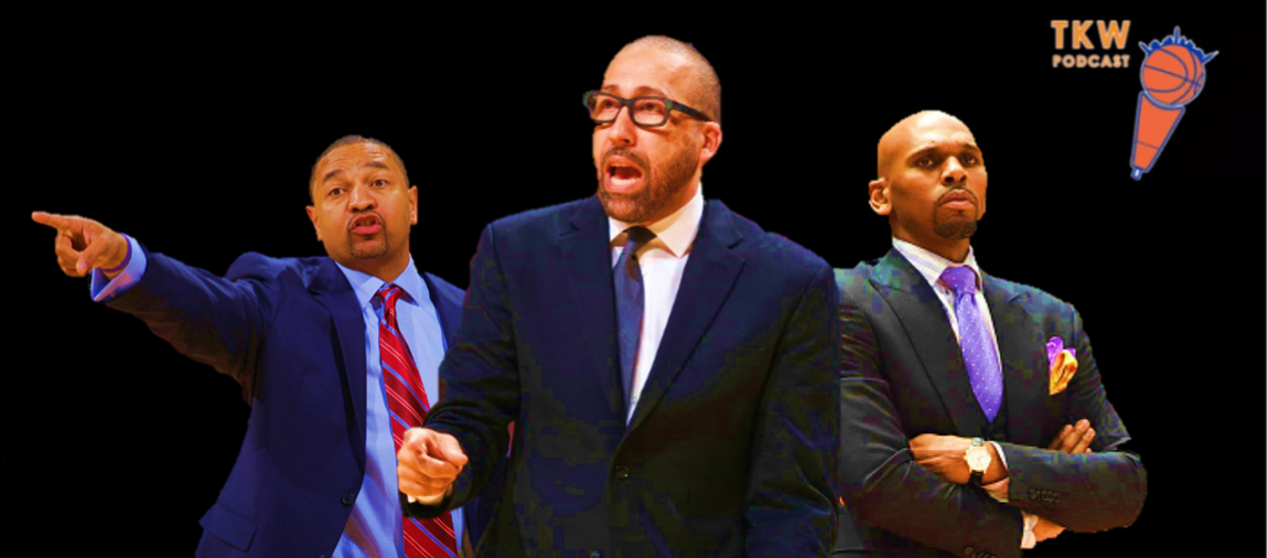 TKW Podcast: Who Should Coach the Knicks?