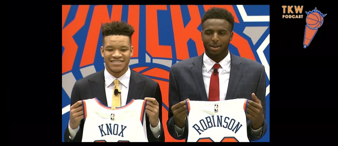TKW Podcast: Kevin Knox and Mitchell Robinson are Knicks