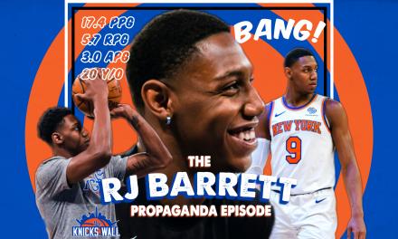 The Knicks Wall Podcast: The RJ Barrett Propaganda Episode!